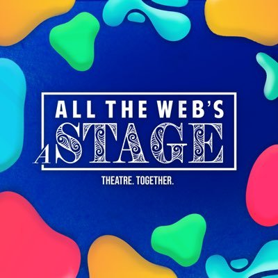 All The Webs A Stage. Theatre.  Together.