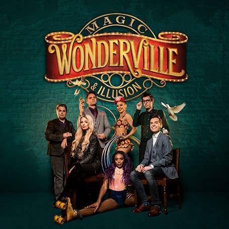 Wonderville Magic & Illusion Palace Theatre 2021